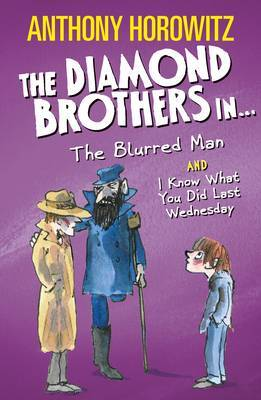 The Blurred Man and I Know What You Did Last Wednesday (The Diamond Brothers)