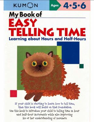 My Book of Easy Telling Time: Learning About Hours and Half-hours (Kumon)