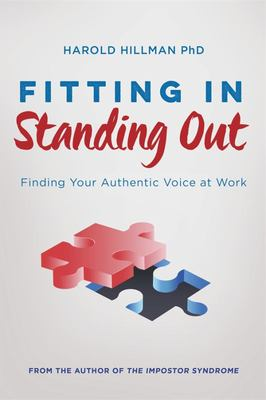 Fitting in Standing Out: Finding Your Authentic Voice at Work