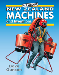 Machines and Inventions (All About New Zealand...)