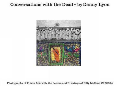 Conversations with the Dead - Photographs of Prison Life with the Letters and Drawings of Billy Mccune #122054