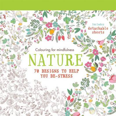 Nature: 70 Designs to Help You De-Stress