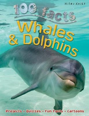 Whales and Dolphins (100 Facts)