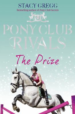 The Prize (Pony Club Rivals #4)