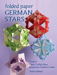 Folded Paper German Stars: Creative Papercrafting Ideas Inspired by Friedrich Frobel