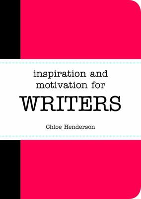 Inspiration and Motivation for Writers