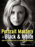 Portrait Mastery in Black & White: Learn the Signature Style of an Award-Winning Photographer