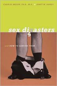 Sex Disasters ... and How to Survive Them