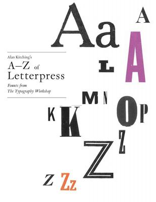 Alan Kitching's A-Z of Letterpress - Founts from the Typography Workshop