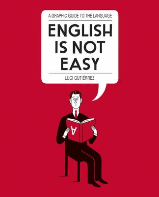 English is Not Easy - A Guide to the Language