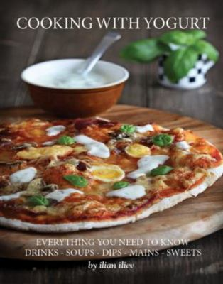 Cooking with Yogurt: Everything You Need to Know - Drinks - Soups - Dips Mains - Sweets