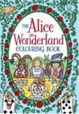 The Alice in Wonderland Colouring Book