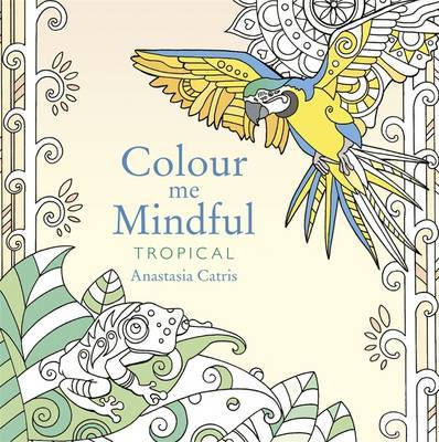 Colour Me Mindful: Tropical