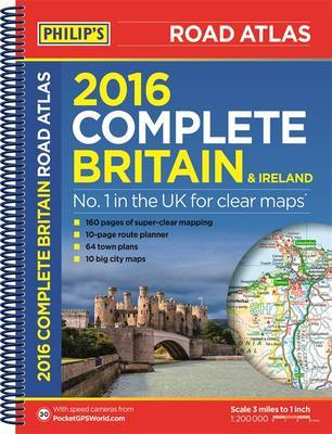 Philip's Complete Road Atlas Britain and Ireland: 2016