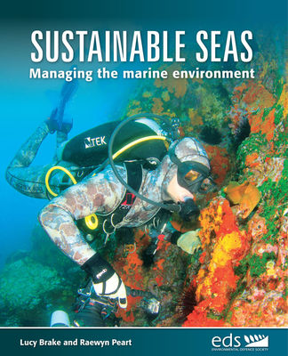 Sustainable Seas : Managing the Marine Environment