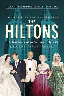 Hiltons: The True Story of an American Dynasty