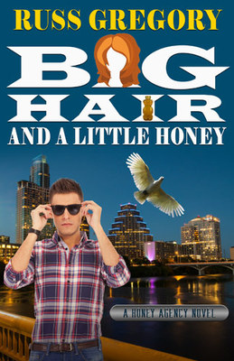 Big Hair and a Little Honey (A Honey Agency Novel # 2)