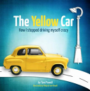 Yellow Car: How I Stopped Driving Myself Crazy