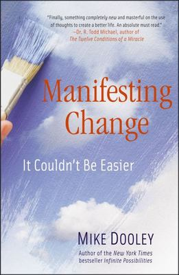 Manifesting ChangeIt Couldn't Be Easier