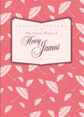 Classic Works of Henry James
