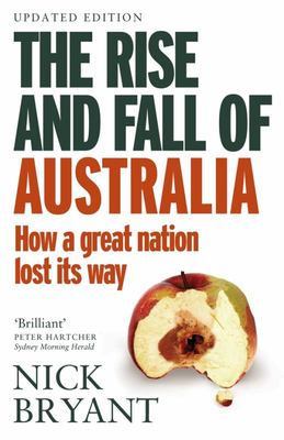 Rise and Fall of Australia: How a Great Nation Lost it's Way