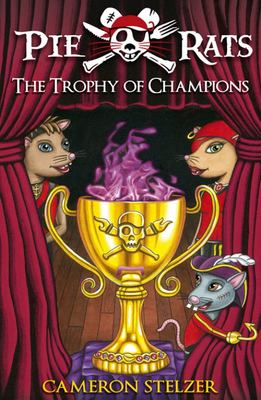 Trophy of Champions  (Pie Rats #4)