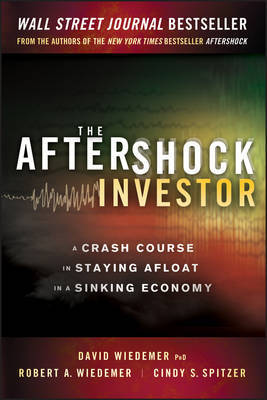 Aftershock Investor: A Crash Course in Staying Afloat in a Sinking Economy