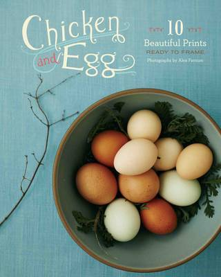 Chicken and Egg: 10 Prints
