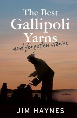 Best Gallipoli Yarns and Stories