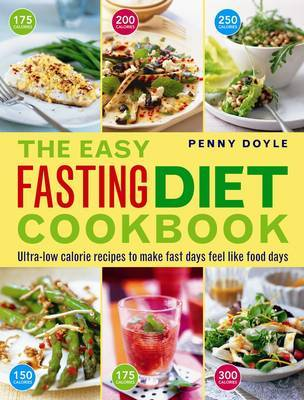 Easy Fasting Diet CookbookUltra-Low Calorie Recipes to Make Fast Days Feel Like Food Days