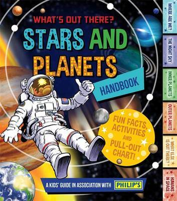 Stars and Planets Handbook: a Kid's Guide in Association with Philip's