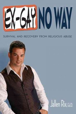 Ex Gay No Way: Survival and Recovery from Religious Abuse