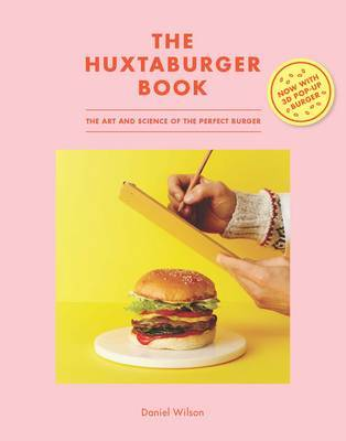 The Huxtaburger Book - The Art and Science of the Perfect Burger