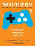 The State of Play - Sixteen Voices on Video Games