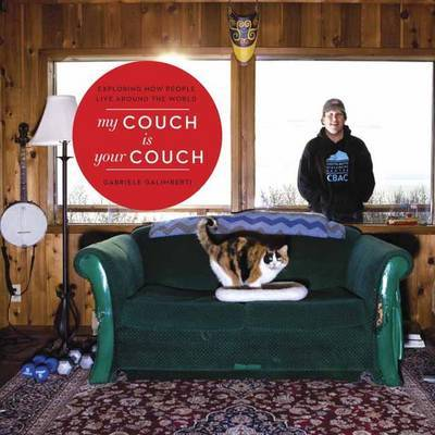 My Couch is Your Couch - Exploring How People Live Around the World