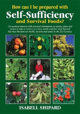 How Can I be Prepared with Self-sufficiency and Survival Foods?