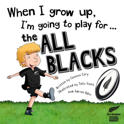 When I Grow Up I am Going to Play for the All Blacks (HB)