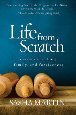 Life from Scratch: A Memoir of Food, Family and Forgiveness