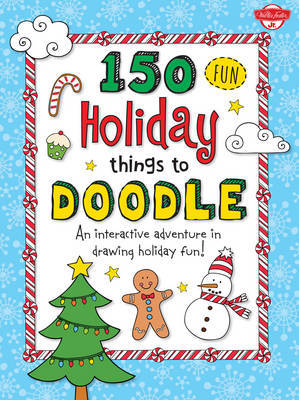 150 Fun Christmas Things to Doodle: An Interactive Adventure in Drawing Holiday Fun!
