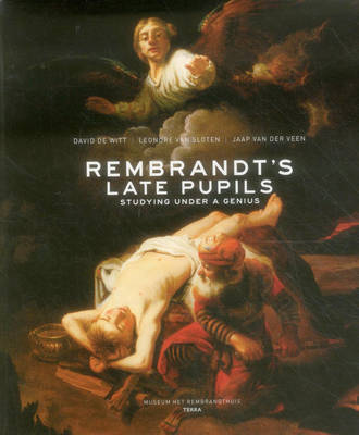Rembrandt's Late Pupils: Studying Under a Genius