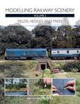 Modelling Railway Scenery: Fields, Hedges and Trees: Volume 2