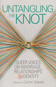 Untangling the Knot: Queer Voices on Marriage, Relationships and Identity