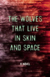 Wolves That Live in Skin and Space