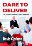 Dare to Deliver: The Dynamic Guide to Public Speaking
