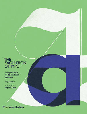 The Evolution of Type - A Graphic Guide to 100 Landmark Typefaces