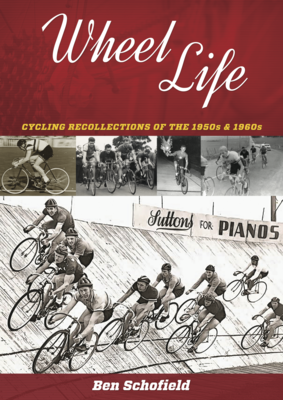 Wheel Life Cycling Recollections of the 1950s & 1960s