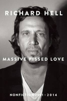 Massive Pissed Love - Nonfiction 2001-2014