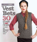 Vest Bets30 Designs to Knit for Now Featuring 220 Superwash® Aran from Cascade Yarns