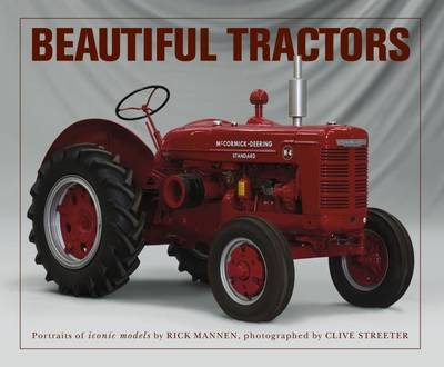 Beautiful Tractors: Portraits of Iconic Models