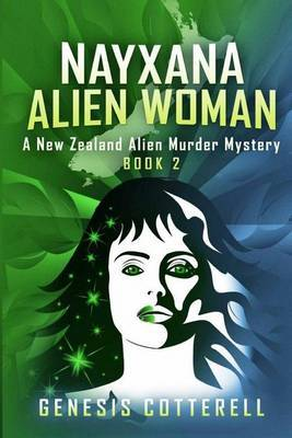 Nayxana Alien Woman: A New Zealand Alien Murder Mystery